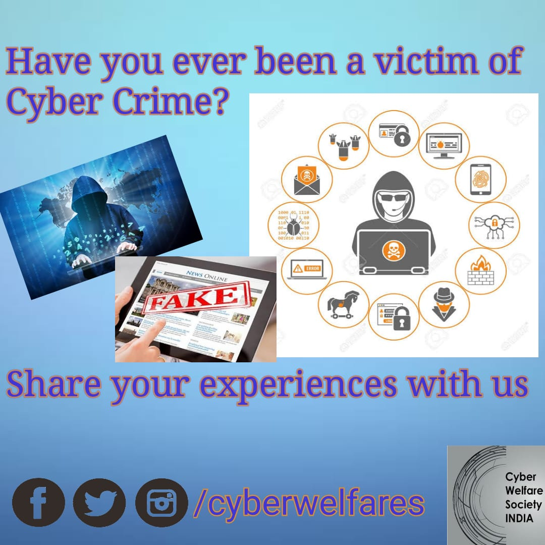 Have you ever been a victim of Cyber Crime? Share your experience with us: