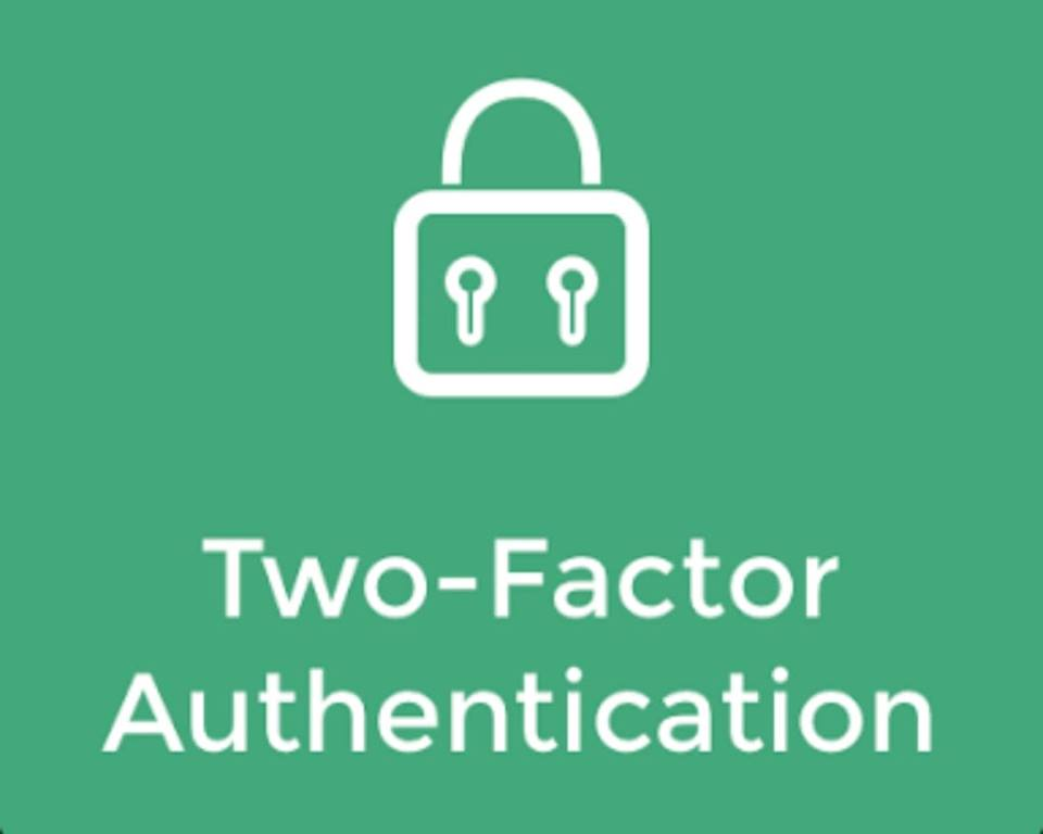 TWO FACTOR AUTHENTICATION IS IMPORTANT